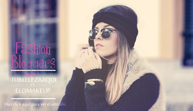 Fashion Bloggers: Elomakeup